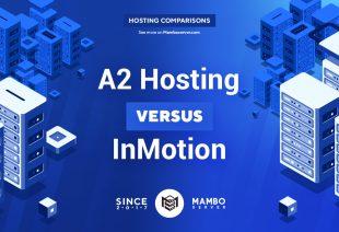 A2 Hosting vs. InMotion Hosting