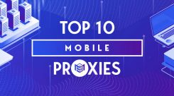 Best Mobile Proxies Providers