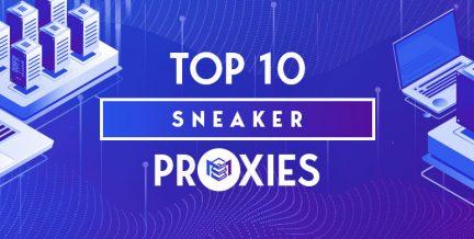 Top 10 Sneaker Proxies