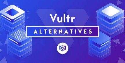 Best Vultr Alternatives