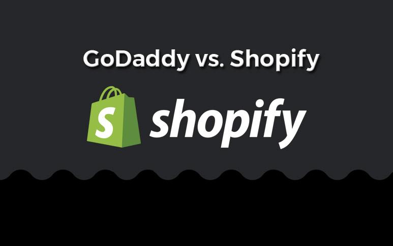GoDaddy vs. Shopify for E-Commerce Stores & Selling Online