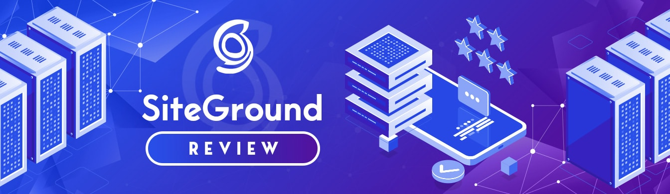 SiteGround Review – It Gets a Lot of Things Right and Only a Few Wrong
