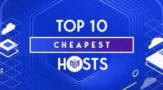 Top 10 Cheapest Hosting Providers