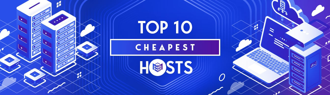 Top 10 Cheapest Web Hosting Providers of 2020