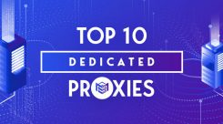 Top 10 Dedicated Proxies Providers