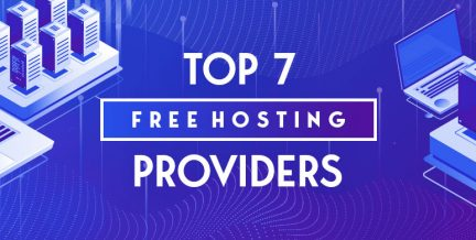 Top 7 Best Free Hosting Services