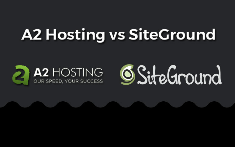 A2 Hosting vs Siteground (2018) Comparison, Differences and Benefits