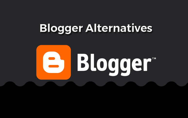 alternatives to blogger