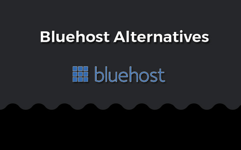 bluehost alternatives and replacements