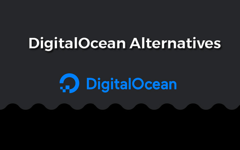 DigitalOcean Alternatives of 2018 for Cloud Hosting/VPS