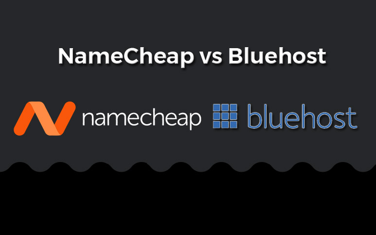 Namecheap vs BlueHost – A Comparison & Contrast of Web Hosting Services