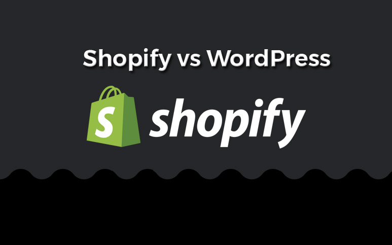Shopify vs WordPress – Who is the Best Platform for Ecommerce?