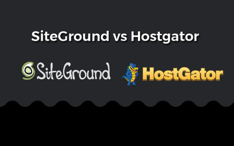 siteground vs hostgator comparison & differences