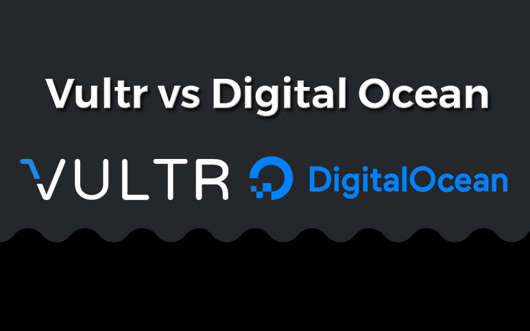 Vultr vs DigitalOcean Comparison and Differences [Pricing, Features, Speed] 2018
