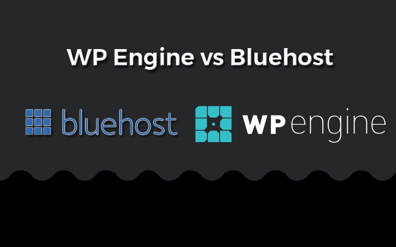 Wpengine vs Bluehost 2018 – Comparison for WordPress Hosting